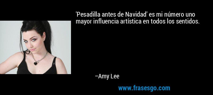 'Pesadilla antes de Navidad' es mi número uno mayor influencia artística en todos los sentidos. – Amy Lee