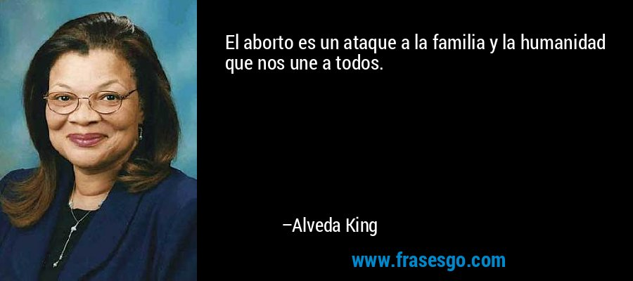 El aborto es un ataque a la familia y la humanidad que nos une a todos. – Alveda King