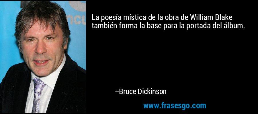 La poesía mística de la obra de William Blake también forma la base para la portada del álbum. – Bruce Dickinson