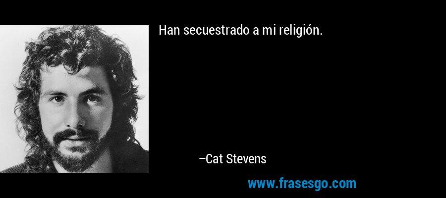 Han secuestrado a mi religión. – Cat Stevens