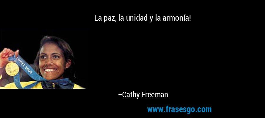 La paz, la unidad y la armonía! – Cathy Freeman