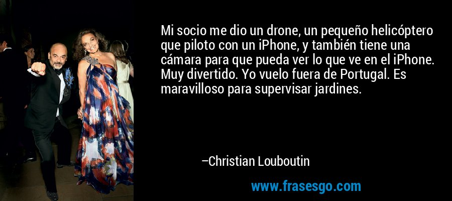 iphone drone helicopter with Frase De Christian Louboutin 80896 on Sweet Arduimu Quadcopter besides 78390849733959098 as well 0926105 Rechargeable 2 Channel Ir Control R C Helicopter Blue 187940 likewise 785597 Careful If Going Montauk in addition 2143011956640774003.
