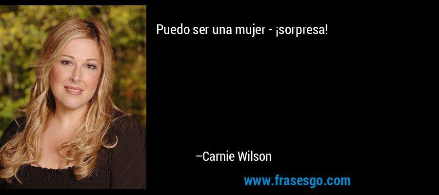 Puedo ser una mujer - ¡sorpresa! – Carnie Wilson