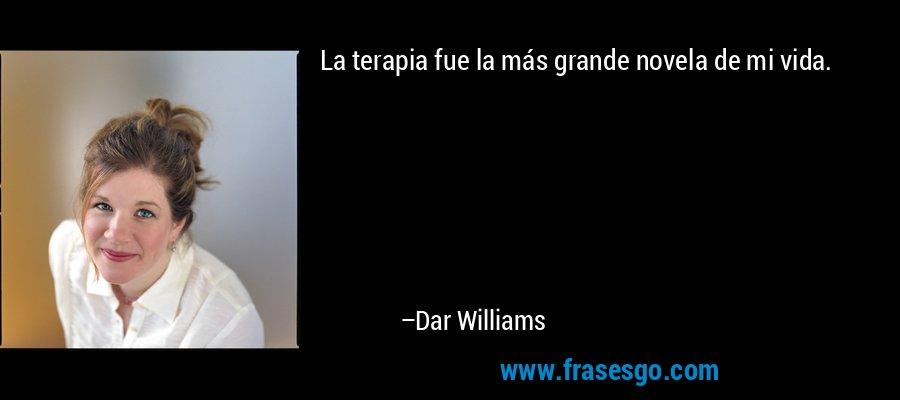 La terapia fue la más grande novela de mi vida. – Dar Williams
