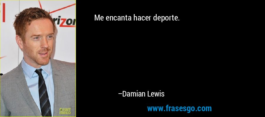 Me encanta hacer deporte. – Damian Lewis