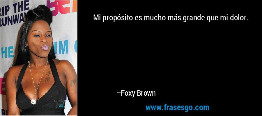 Mi propósito es mucho más grande que mi dolor. – Foxy Brown