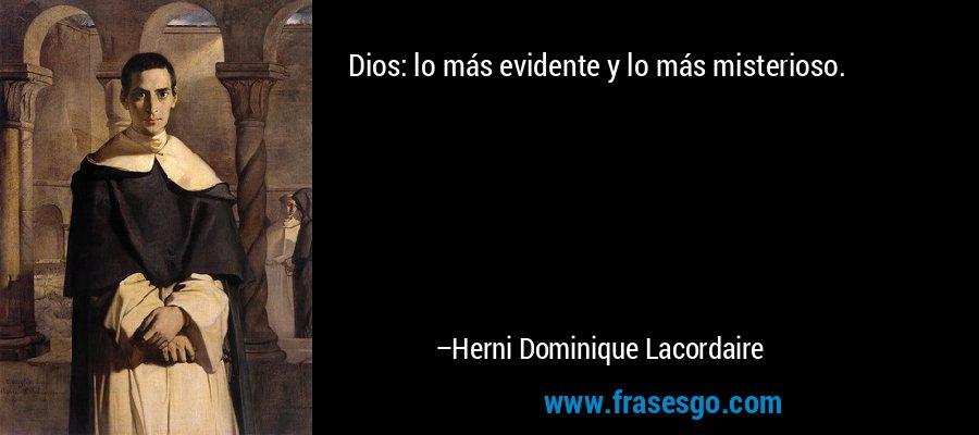 Dios: lo más evidente y lo más misterioso. – Herni Dominique Lacordaire
