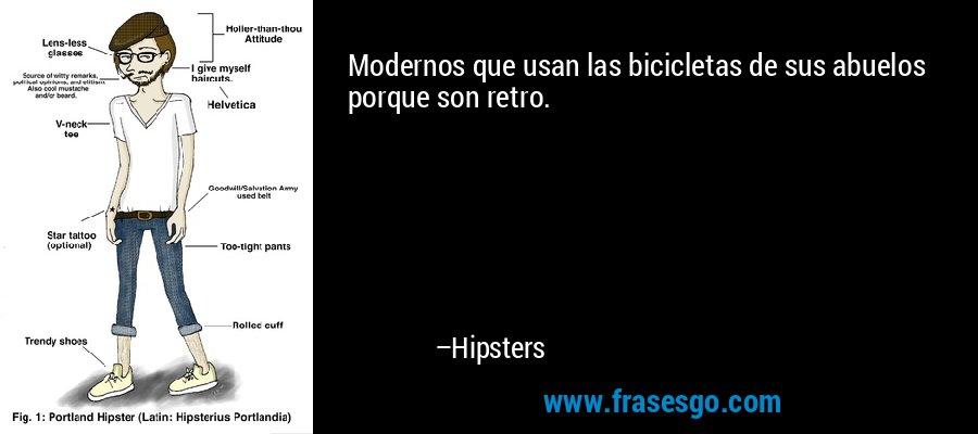 Modernos que usan las bicicletas de sus abuelos porque son retro. – Hipsters