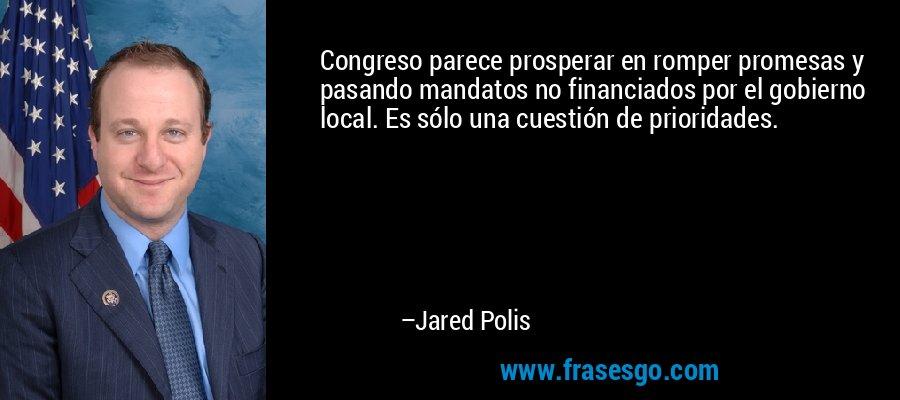 Congreso parece prosperar en romper promesas y pasando mandatos no financiados por el gobierno local. Es sólo una cuestión de prioridades. – Jared Polis