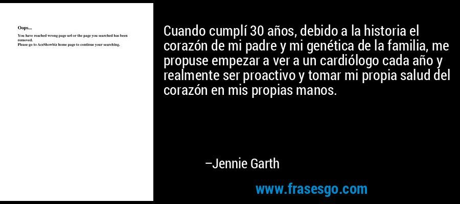 Cuando cumplí 30 años, debido a la historia el corazón de mi padre y mi genética de la familia, me propuse empezar a ver a un cardiólogo cada año y realmente ser proactivo y tomar mi propia salud del corazón en mis propias manos. – Jennie Garth