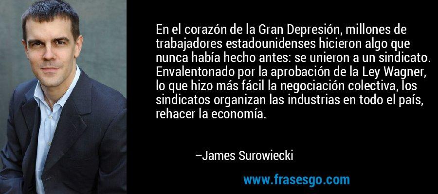 En el corazón de la Gran Depresión, millones de trabajadores estadounidenses hicieron algo que nunca había hecho antes: se unieron a un sindicato. Envalentonado por la aprobación de la Ley Wagner, lo que hizo más fácil la negociación colectiva, los sindicatos organizan las industrias en todo el país, rehacer la economía. – James Surowiecki