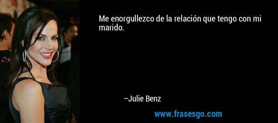 Me enorgullezco de la relación que tengo con mi marido. – Julie Benz