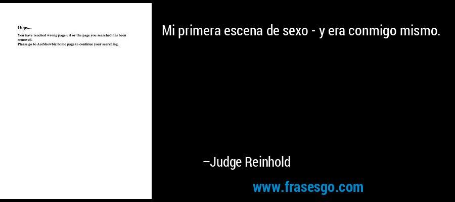Mi primera escena de sexo - y era conmigo mismo. – Judge Reinhold