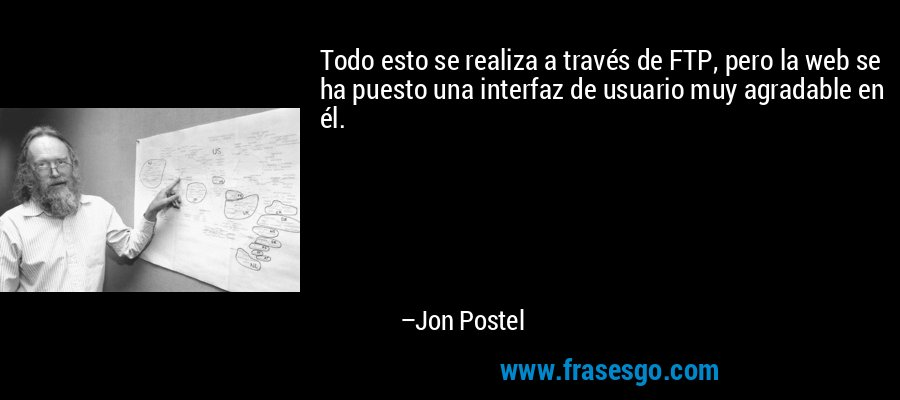Todo esto se realiza a través de FTP, pero la web se ha puesto una interfaz de usuario muy agradable en él. – Jon Postel