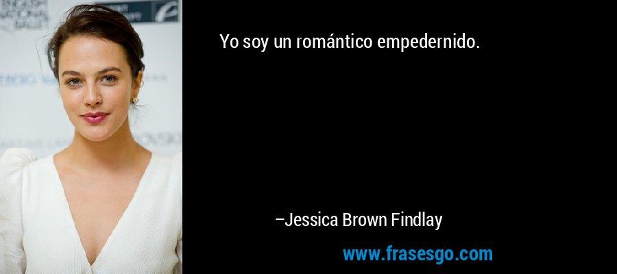Yo soy un romántico empedernido. – Jessica Brown Findlay