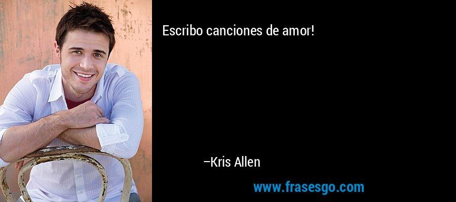 Escribo canciones de amor! – Kris Allen