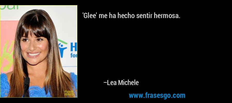 'Glee' me ha hecho sentir hermosa. – Lea Michele