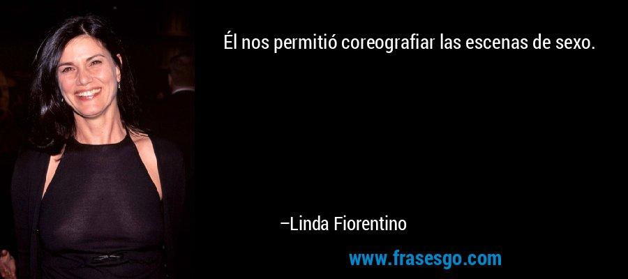 Él nos permitió coreografiar las escenas de sexo. – Linda Fiorentino