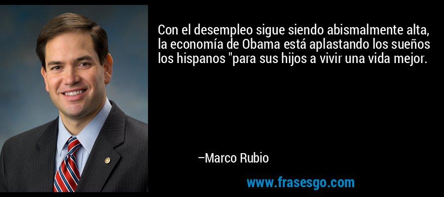 Con el desempleo sigue siendo abismalmente alta, la economía de Obama está aplastando los sueños los hispanos