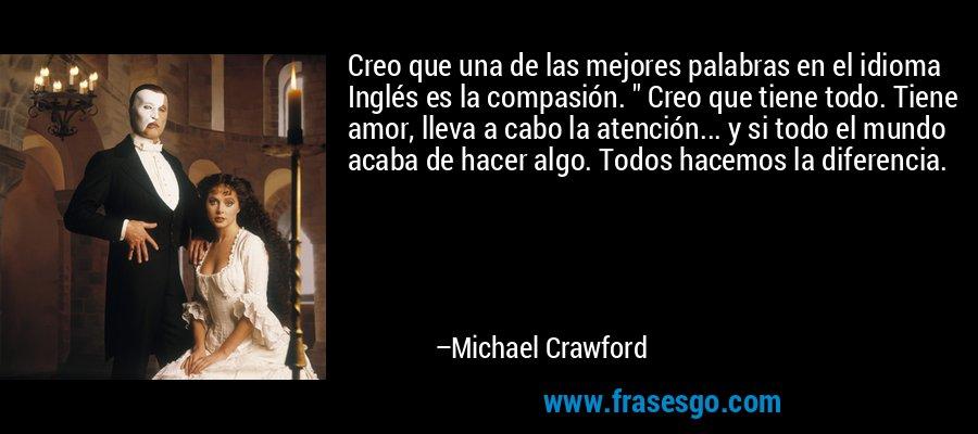 Creo que una de las mejores palabras en el idioma Inglés es la compasión.