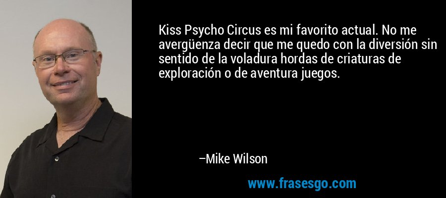 Kiss Psycho Circus es mi favorito actual. No me avergüenza decir que me quedo con la diversión sin sentido de la voladura hordas de criaturas de exploración o de aventura juegos. – Mike Wilson