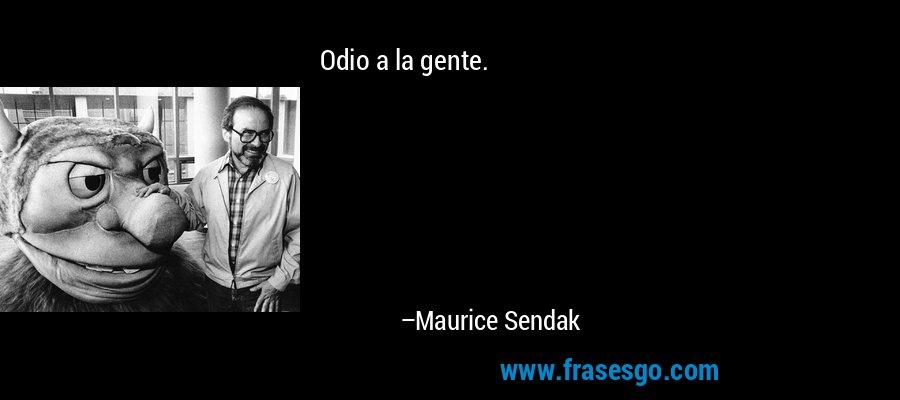 Odio a la gente. – Maurice Sendak