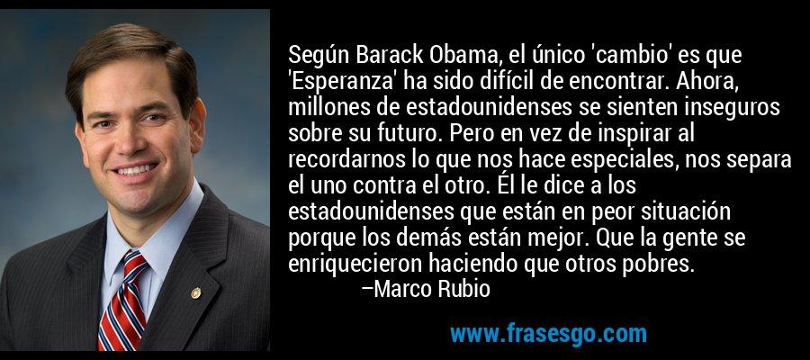 Según Barack Obama, el único