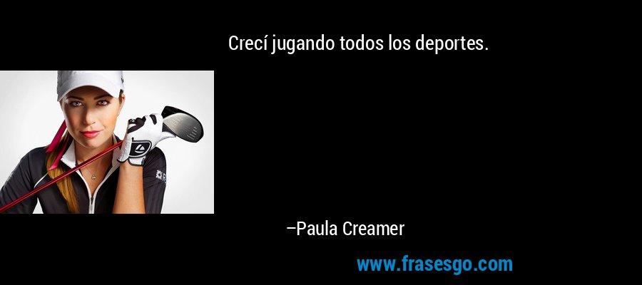 Crecí jugando todos los deportes. – Paula Creamer