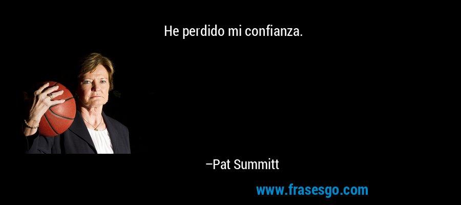He perdido mi confianza. – Pat Summitt