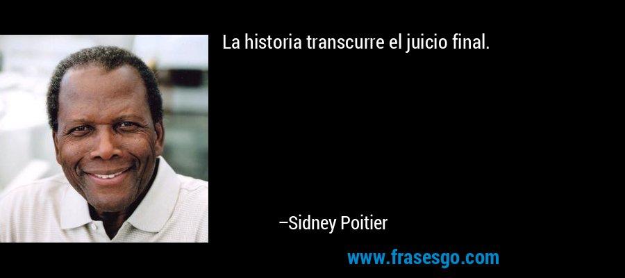 La historia transcurre el juicio final. – Sidney Poitier