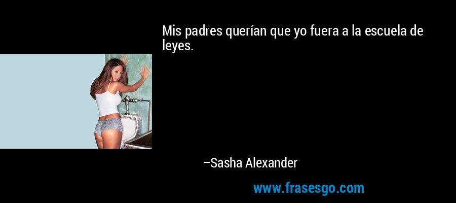Mis padres querían que yo fuera a la escuela de leyes. – Sasha Alexander