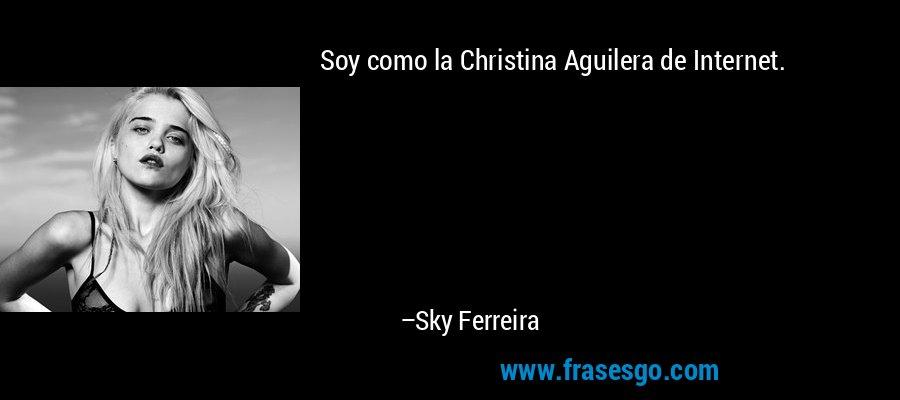 Soy como la Christina Aguilera de Internet. – Sky Ferreira