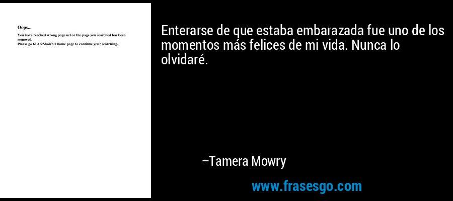 Enterarse de que estaba embarazada fue uno de los momentos más felices de mi vida. Nunca lo olvidaré. – Tamera Mowry