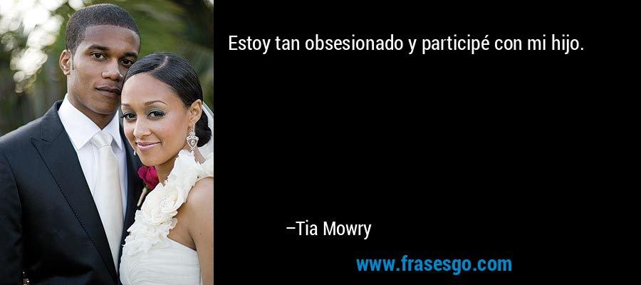 Estoy tan obsesionado y participé con mi hijo. – Tia Mowry