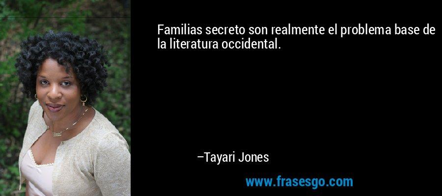 Familias secreto son realmente el problema base de la literatura occidental. – Tayari Jones