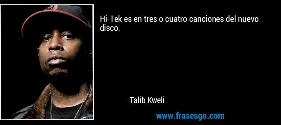 Hi-Tek es en tres o cuatro canciones del nuevo disco. – Talib Kweli