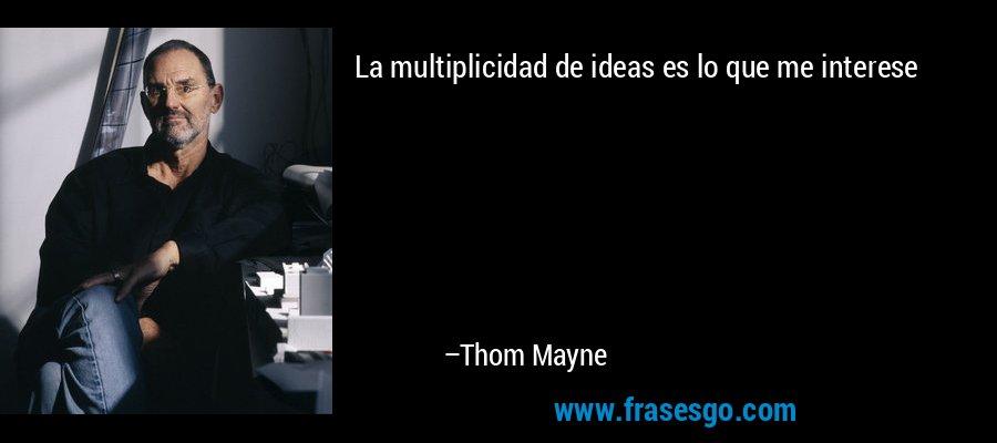 La multiplicidad de ideas es lo que me interese – Thom Mayne