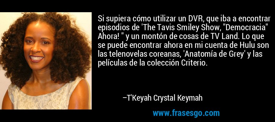 Si supiera cómo utilizar un DVR, que iba a encontrar episodios de 'The Tavis Smiley Show,