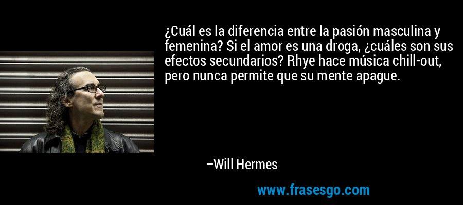 ¿Cuál es la diferencia entre la pasión masculina y femenina? Si el amor es una droga, ¿cuáles son sus efectos secundarios? Rhye hace música chill-out, pero nunca permite que su mente apague. – Will Hermes