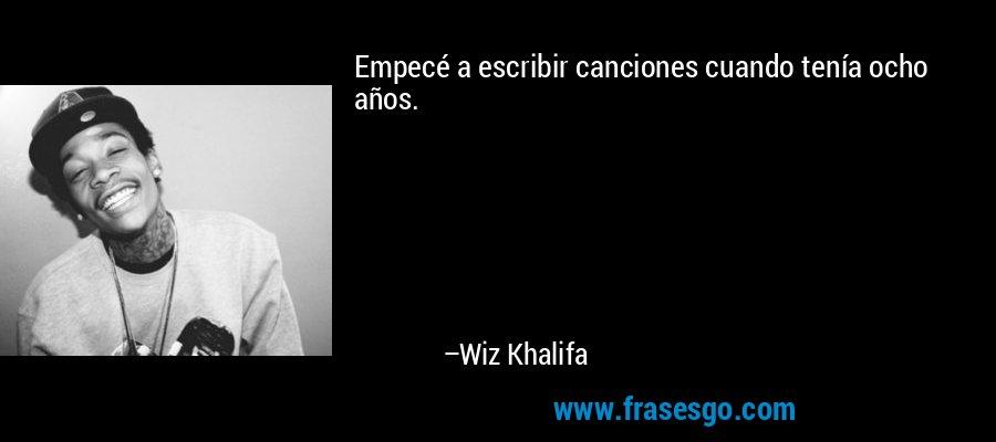 Empecé a escribir canciones cuando tenía ocho años. – Wiz Khalifa