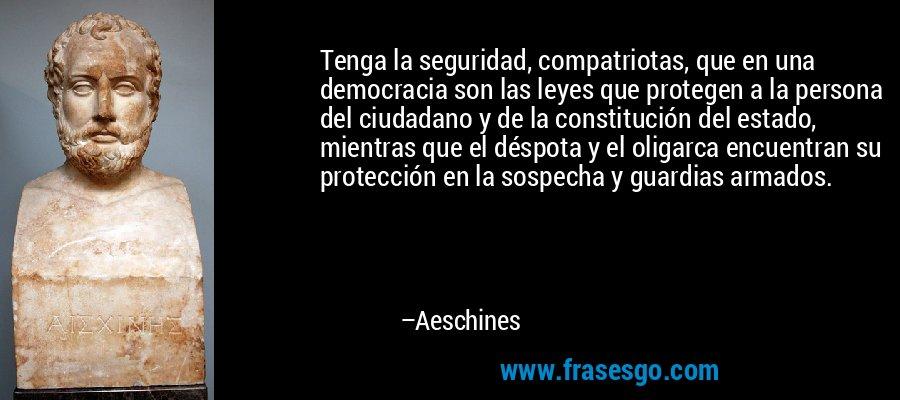 Tenga La Seguridad Compatriotas Que En Una Democracia Son