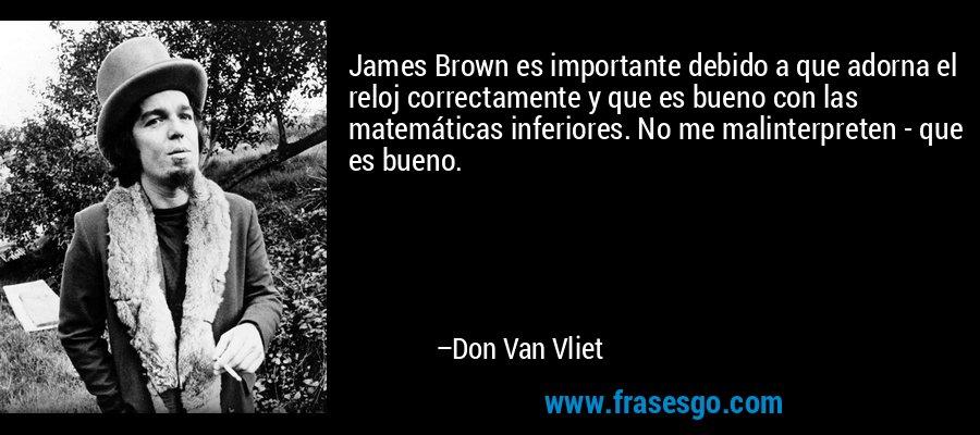 James Brown Es Importante Debido A Que Adorna El Reloj Corre