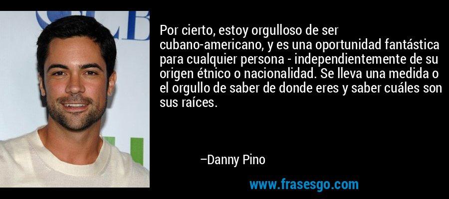 Por Cierto Estoy Orgulloso De Ser Cubano Americano Y Es Un