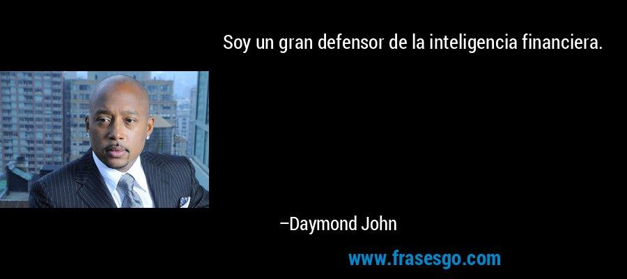 Soy un gran defensor de la inteligencia financiera. – Daymond John
