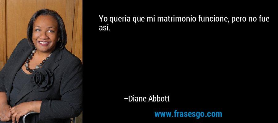 Yo quería que mi matrimonio funcione, pero no fue así. – Diane Abbott