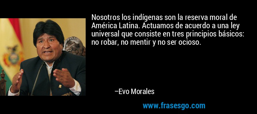 Nosotros Los Indígenas Son La Reserva Moral De América Latin