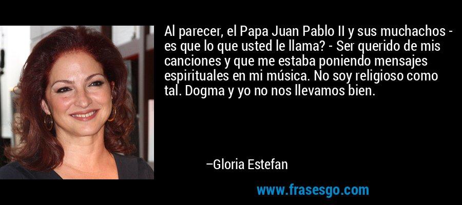 Al Parecer El Papa Juan Pablo Ii Y Sus Muchachos Es Que L