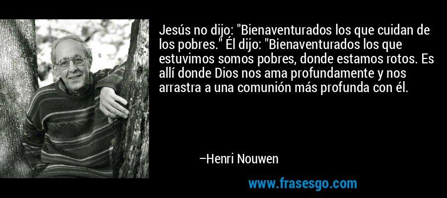 Jesús no dijo: