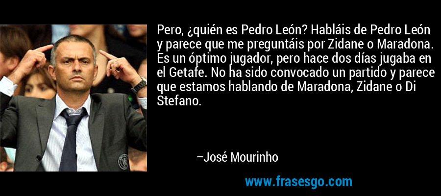 Pero Quién Es Pedro León Habláis De Pedro León Y Parece Q