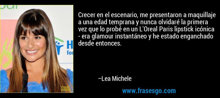 Crecer en el escenario, me presentaron a maquillaje a una edad temprana y nunca olvidaré la primera vez que lo probé en un L'Oreal Paris lipstick icónica - era glamour instantáneo y he estado enganchado desde entonces. – Lea Michele